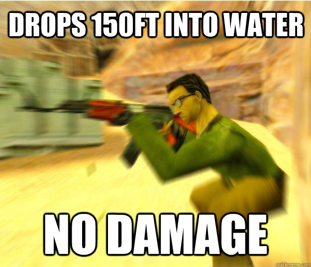 drops 150ft into water no damage - Logical Counterstrike Gamer