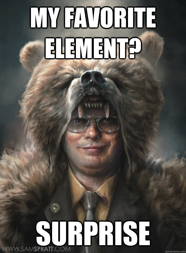 my favorite element surprise - DWIGHT SCHRUTE
