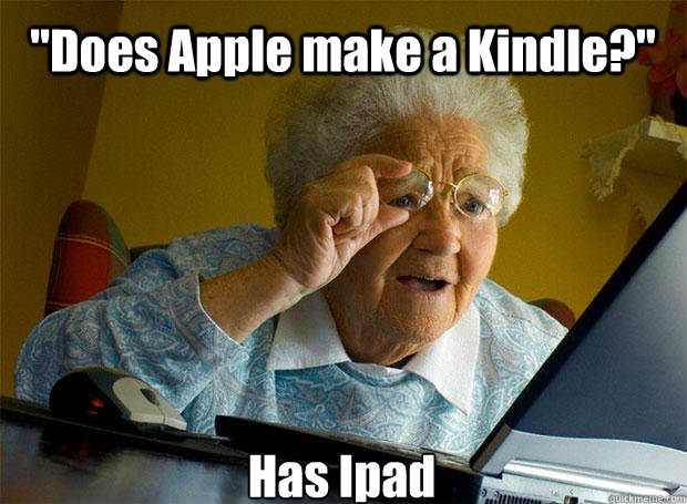 does apple make a kindle has ipad  - Grandma finds the Internet