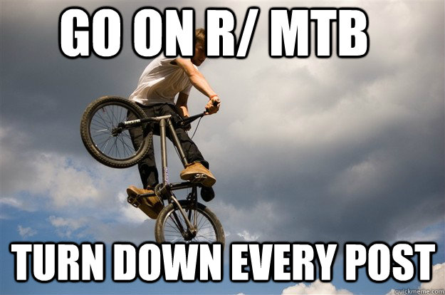 go on r mtb turn down every post -
