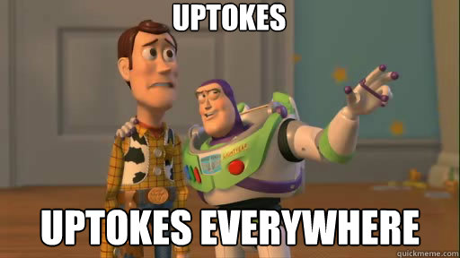 uptokes uptokes everywhere - Everywhere