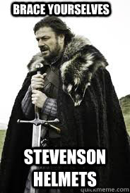brace yourselves stevenson helmets - Brace Yourselves