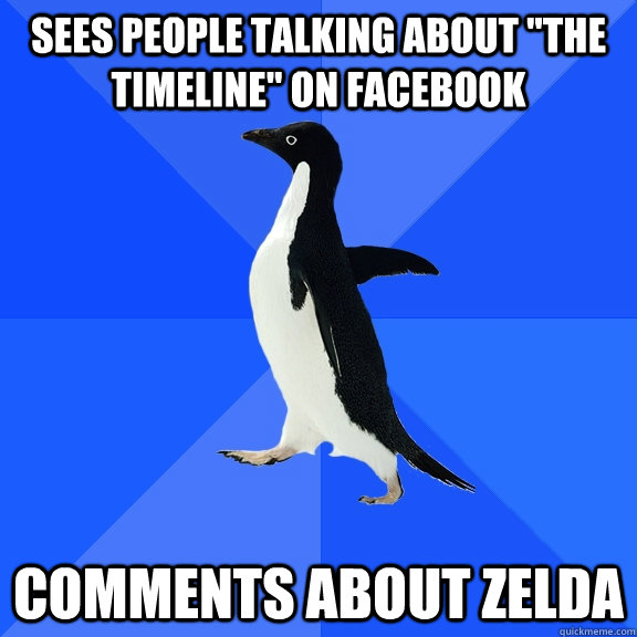 sees people talking about the timeline on facebook comment - Socially Awkward Penguin