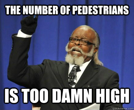 the number of pedestrians is too damn high - Too Damn High
