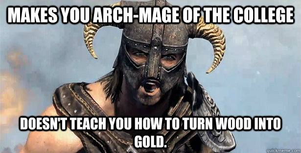 makes you archmage of the college doesnt teach you how to  - Skyrim time wasting