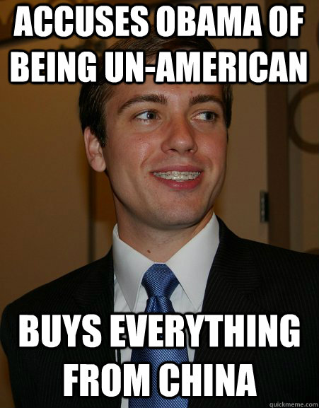 accuses obama of being unamerican buys everything from chin - College Republican