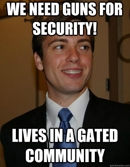 we need guns for security lives in a gated community - College Republican