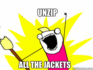 unzip all the jackets - All The Things