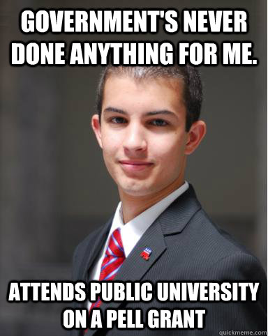 governments never done anything for me attends public univ - College Conservative