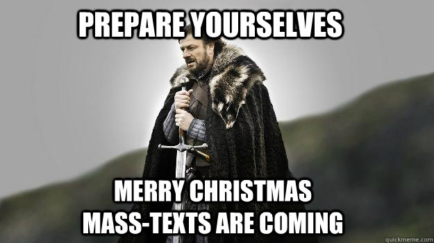 prepare yourselves merry christmas masstexts are coming - Ned stark winter is coming