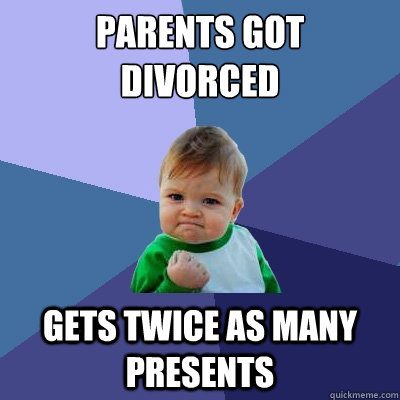 parents got divorced gets twice as many presents - Success Kid