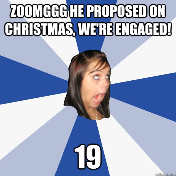 zoomggg he proposed on christmas were engaged 19 - Annoying Facebook Girl