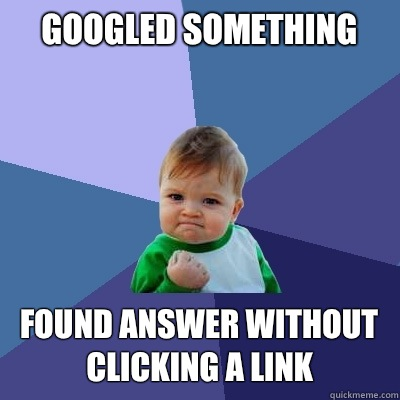 Googled something Found answer without clicking a link - Success Kid