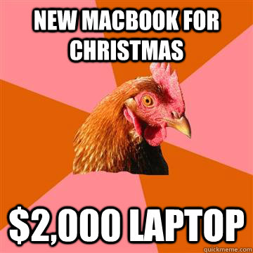 new macbook for christmas 2000 laptop - Anti-Joke Chicken