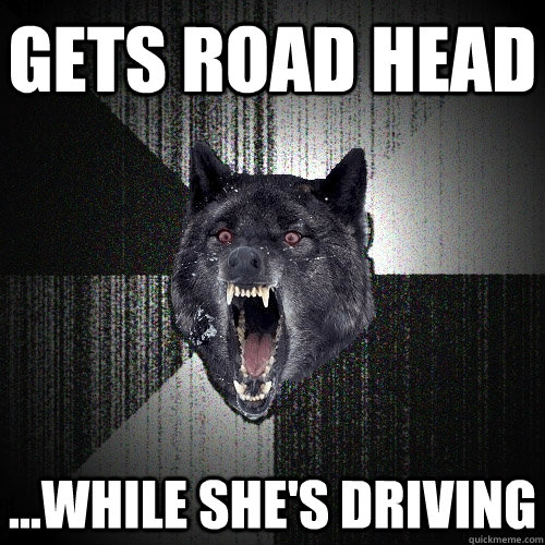 gets road head while shes driving - Insanity Wolf