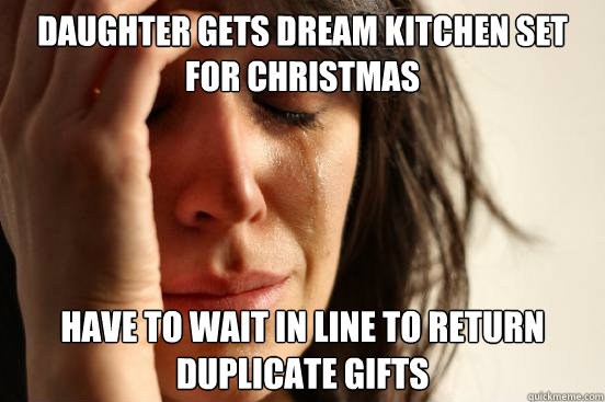 daughter gets dream kitchen set for christmas have to wait i - First World Problems