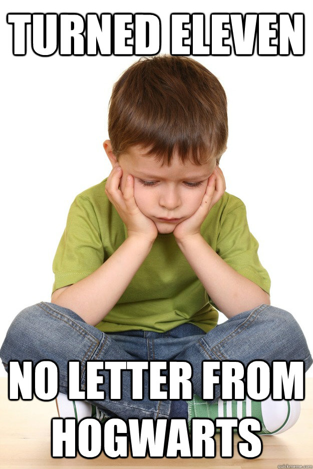 turned eleven no letter from hogwarts - First grade problems