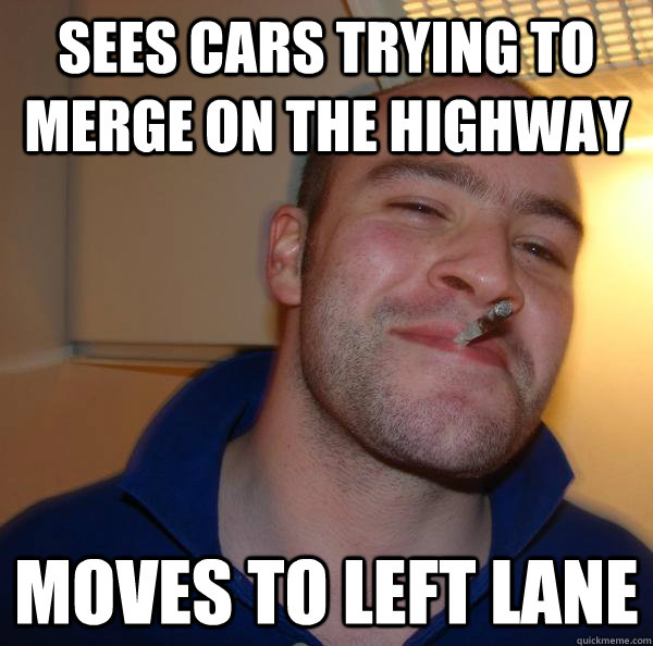 sees cars trying to merge on the highway moves to left lane - Good Guy Greg