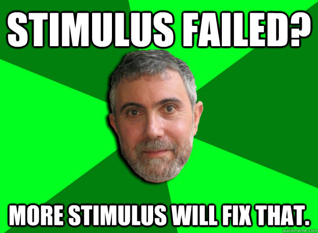 stimulus failed more stimulus will fix that - Advice Krugman