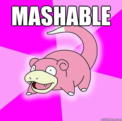mashable  - Slowpoke