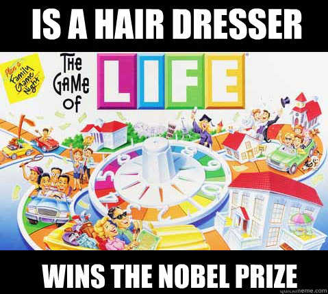 is a hair dresser wins the nobel prize - Game of Life