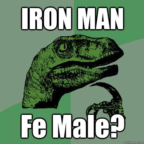 iron man fe male - Philosoraptor