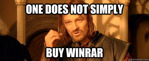 one does not simply buy winrar - One Does Not Simply