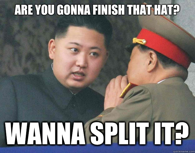Are you gonna finish that hat Wanna split it - Hungry Kim Jong Un