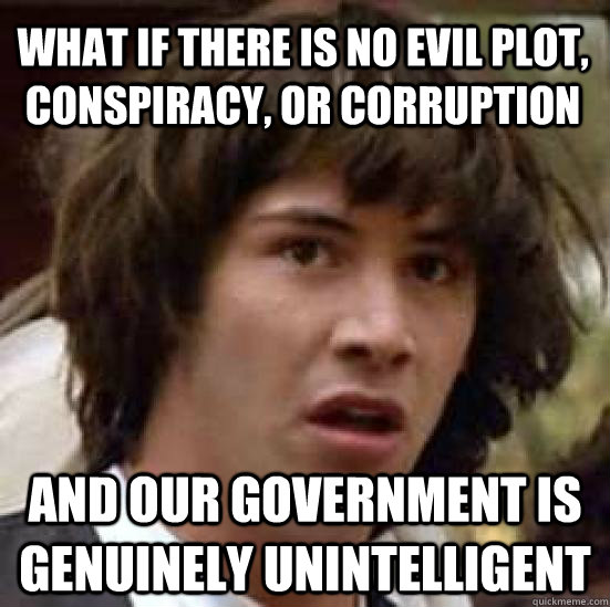 what if there is no evil plot conspiracy or corruption and - conspiracy keanu