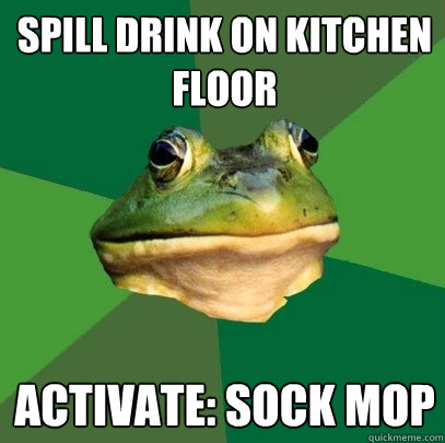 spill drink on kitchen floor activate sock mop - Foul Bachelor Frog