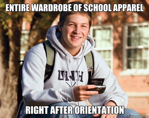 entire wardrobe of school apparel right after orientation - College Freshman