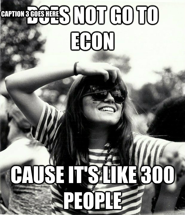 does not go to econ cause its like 300 people caption 3 goe - Georgetown Hipster