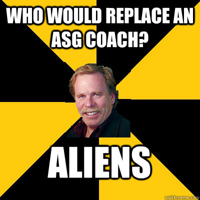 who would replace an asg coach aliens - John Steigerwald