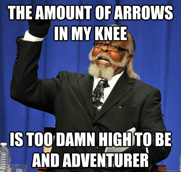 the amount of arrows in my knee is too damn high to be and a - Jimmy McMillan