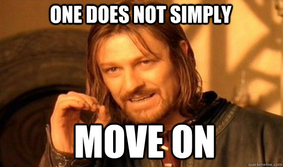 one does not simply move on - Boromirmod