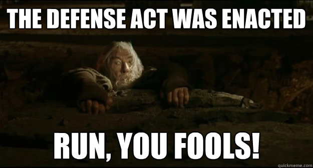the defense act was enacted run you fools - Gandalf