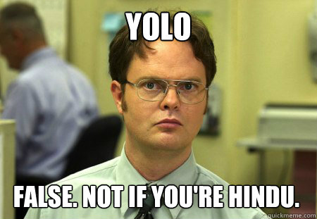 yolo false not if youre hindu - Dwight