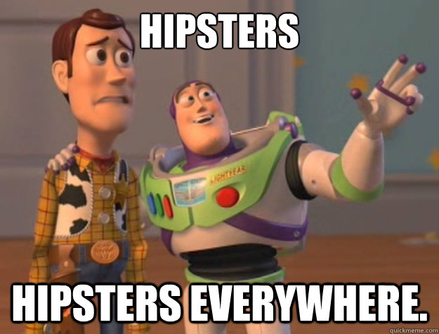 hipsters hipsters everywhere - Toy Story