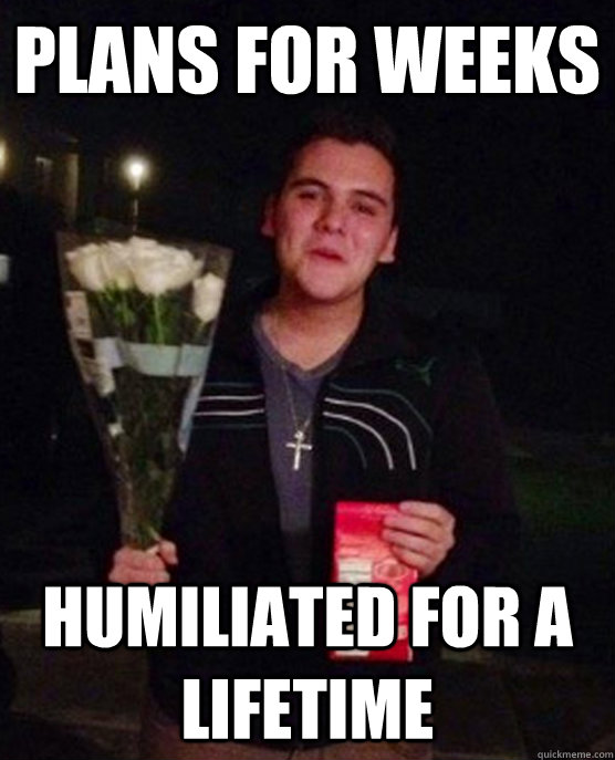 plans for weeks humiliated for a lifetime - Friendzone Johnny