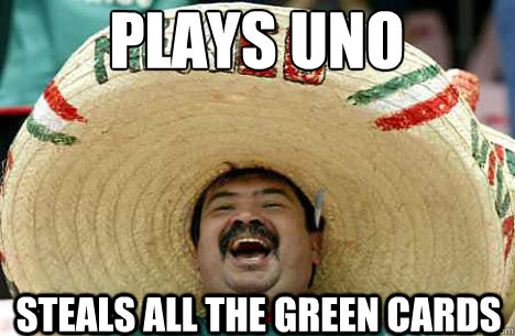 plays uno steals all the green cards - Merry mexican