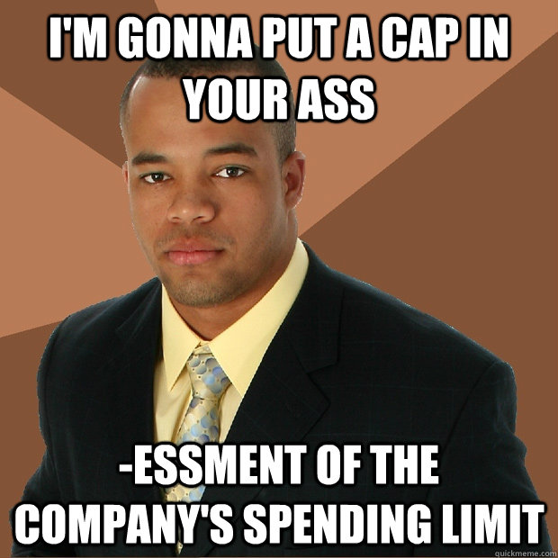 im gonna put a cap in your ass essment of the companys sp - Successful Black Man