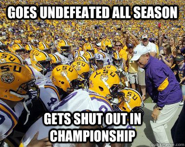 goes undefeated all season gets shut out in championship - LSU11