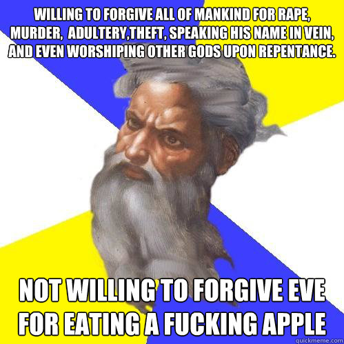 willing to forgive all of mankind for rape murder adulter - Advice God