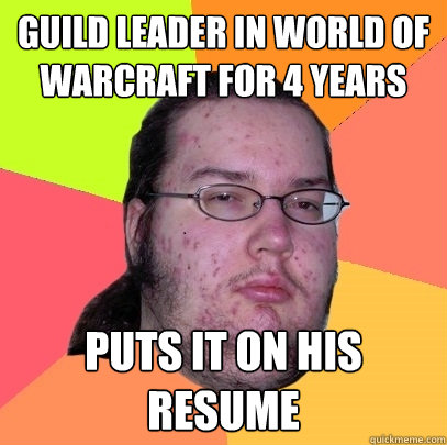 guild leader in world of warcraft for 4 years puts it on his - Butthurt Dweller