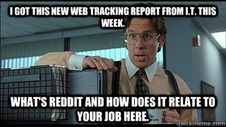 i got this new web tracking report from it this week what - Like a Boss Lumbergh