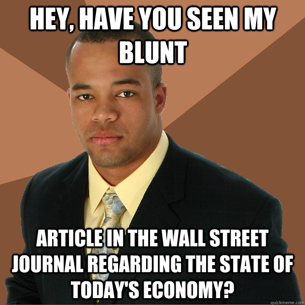 hey have you seen my blunt article in the wall street journ - Successful Black Man