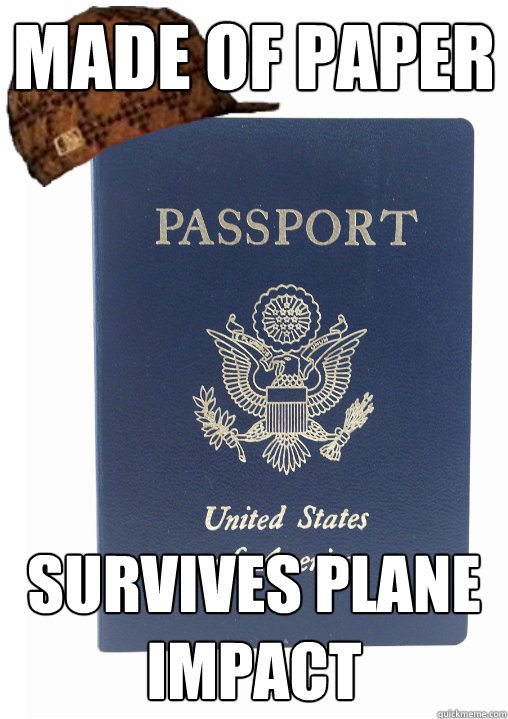 made of paper survives plane impact - Scumbag Passport