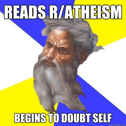 reads ratheism begins to doubt self - Advice God