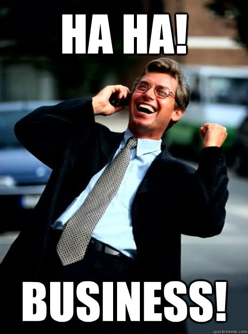ha ha business - Ha Ha! Business