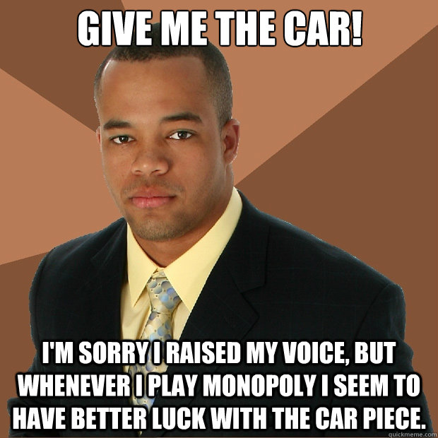 give me the car im sorry i raised my voice but whenever i - Successful Black Man